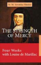 Book cover: Image of a nun in the background. Title: The Strength of Mercy:  Four Weeks with Louise de Marillac