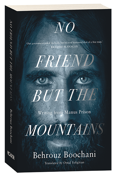Cover of book: No Friend but the Mountains, Behrouz Boochani. The text is superimposed on a black and white photo of man with intense eyes.